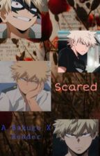 Scared (A Bakugo X reader story) by Froggee_Girl