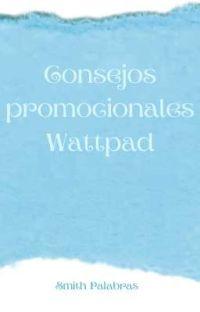 Consejos promocionales Wattpad cover