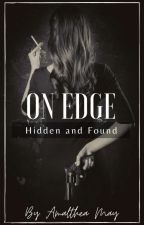 On Edge - Hidden and Found by AmaltheaMay