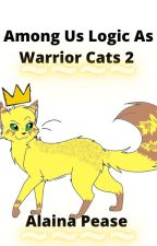 Among us logic as warrior cats 2 by Squif1108LP