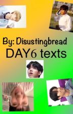 DAY6 texts by disgustingbread