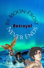 Betrayal never ends by Moon-Frost