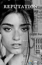 reputation | a doah story by HappenstanceStories