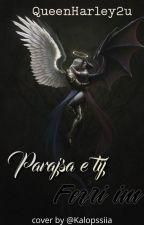 Parajsa e tij Ferri im ✔️ by Queenharley2u