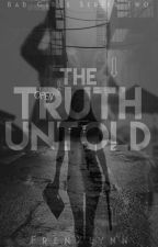 The Truth Untold (Truth Series #1) by FrenXlynn