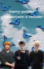 harry potter characters x reader by irllyliketwd