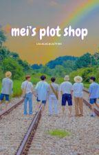 mei's plot shop by lalalafirebackup