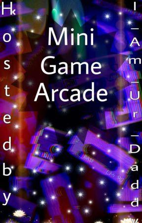 Mini Game Arcade [ 🄾🄽🄻🅈 🄵🄾🅁 🄺🄿🄾🄿🄸🄴🅂 ] by I_Am_Ur_Daddy