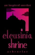 Eleusínia Shrine ✔ by vestalar