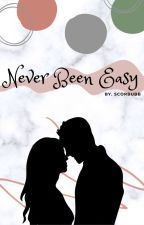 Never Been Easy by scorbubb