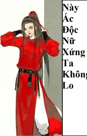 (BHTT) Này Ác Độc Nữ Xứng Ta Không Lo - HOÀN by Kenshin_e