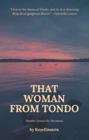 That Woman From Tondo by KayeEinstein
