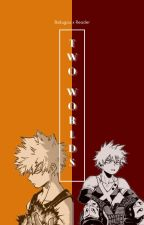 Two Worlds: reader x Bakugou by exiraerae