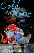 COLD WINDS a paw patrol fanfiction  by Evershall333