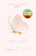 When she began to write by DarcyHerondale428