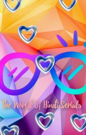 The world of hindi serial by leeshalove