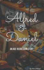Alfred & Daniel: An Age-Regression Story by AboutABoy1