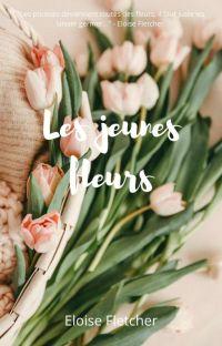 Concours - Les jeunes fleurs [Ouvert] cover