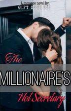 Millionaire's Hot Secretary by GiftOdulesi