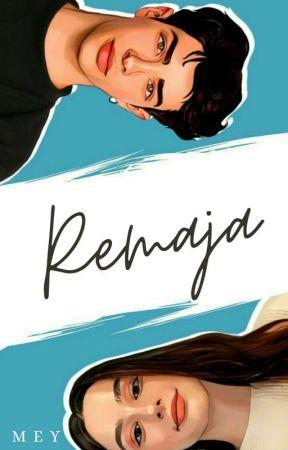 REMAJA (On Going) by MeisKilo