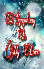Symphony In My Love by SafLa24