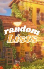 • random lists • by anonymousassauthor