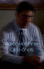 AaronHotchnerxReader One-Shots  by justkeepreadingdory