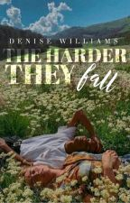The Harder They Fall by CalmDeniseWrites