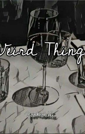 Weird Things by YooKathLee