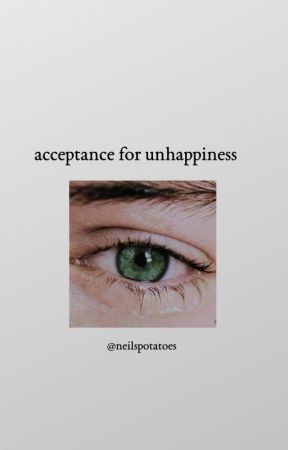 acceptance for unhappiness by tommomiddlefinger