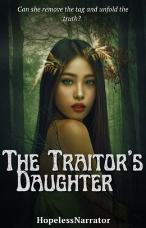 The Traitor's Daughter. by K_I_M_O_R_A