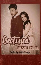 Destined - Meant To Be by IshikaMaurya