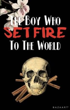 The Boy Who Set Fire To The World by Brooklyns-Queer