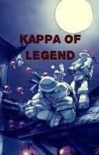 Kappa of Legend by XxNinjaChanXx