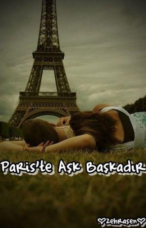 PARİS'TE AŞK BAŞKADIR by zehrasen