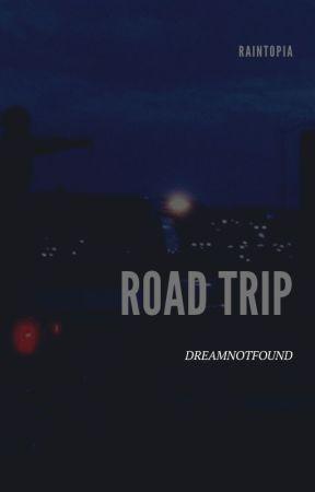 road trip | dreamnotfound ✔️ by raintopia