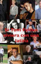 Si Tom Felton viviera con una latina by sararengifooo