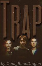 Trap (Stranger Thing Story) by Cool_BeanDragon