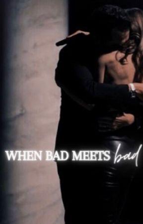When bad meets bad by baddestbiddiex