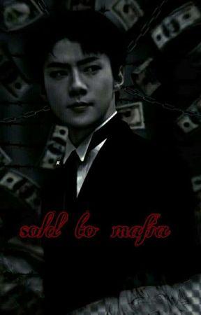 sold to mafia Ø.ꌚ.ℍ  by saraarmy826