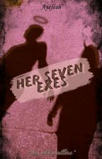 Her Seven Exes (ongoing)  by Ayefesh