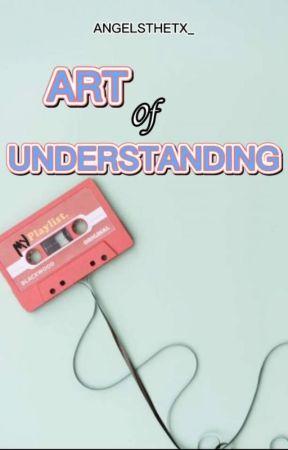 Art Of Understanding by Angelsthetx_