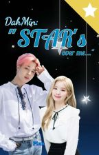 """DahMin: """"STAR's over me.."""" [On Going..] by Ms_Danzee"""