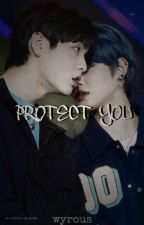 Protect You | ONGOING by wyrous