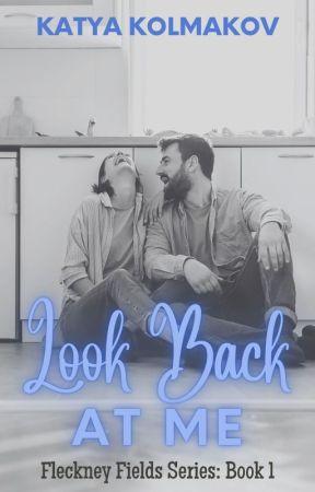 Look Back at Me (Fleckney Fields Series, Book 1) by kkolmakov