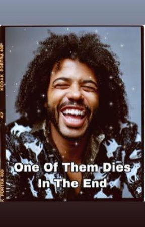 One Of Them Dies In The End (Daveed Diggs x Reader) by lovek10