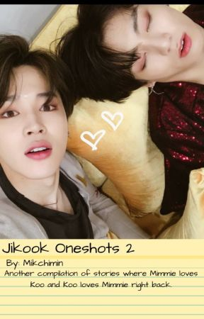 Jikook Oneshots 2 by Mikchimin