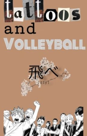 Tattoos and Volleyball {HIATUS} by milkbread01