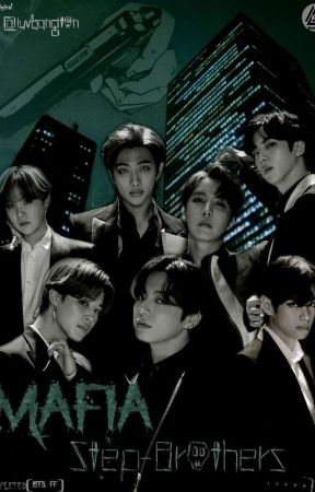 MAFIA STEP BROTHERS[Completed][BTS FF]✅ by luvbangton