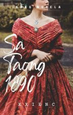 Sa Taong 1890 |Ongoing| ni xxienc